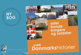 Ny lokalhistorisk bog: Adel bonde borgere og soldater - Vores danmarkshistorier